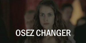 osez changer